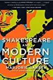 Shakespeare and Modern Culture (0307390969) by Garber, Marjorie