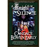 A Knight of Silence ~ CANDACE C. BOWEN