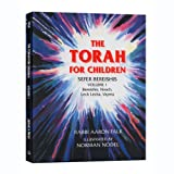 The Torah for Children: Sefer Bereishis, Volume 1: Bereishis, Noach, Lech Lecha, Vayera