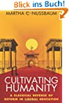 Cultivating Humanity: A Classical Def...