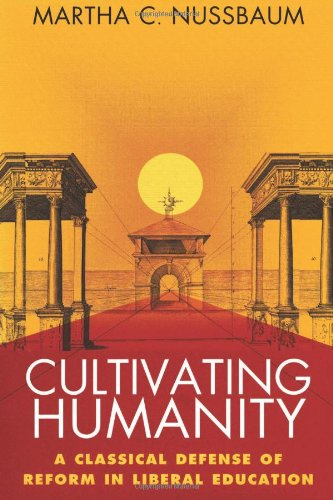 Cultivating Humanity: A Classical Defense of Reform in...