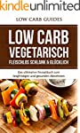Low Carb Vegetarisch: Fleischlos Schl...