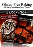 Gluten-Free Baking - Gluten Free Bread and Cake Recipes