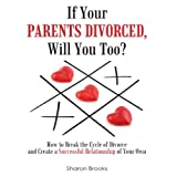 If Your Parents Divorced, Will You Too? ~ Sharon Brooks