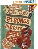 21 Songs in 6 Days: Learn Ukulele the Easy Way: Ukulele Songbook