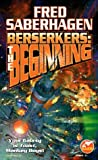 img - for Berserkers: The Beginning by Fred Saberhagen (1998-06-01) book / textbook / text book