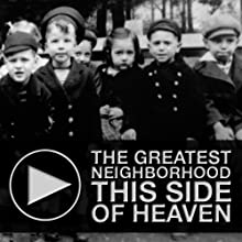 The Greatest Neighborhood This Side of Heaven: An Untravel Tour of Boston's Historic West End (       UNABRIDGED) by Kate Majzoub, Michael Epstein Narrated by Kate Majzoub