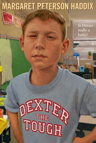 Dexter the Tough, MARGARET PETERSON HADDIX