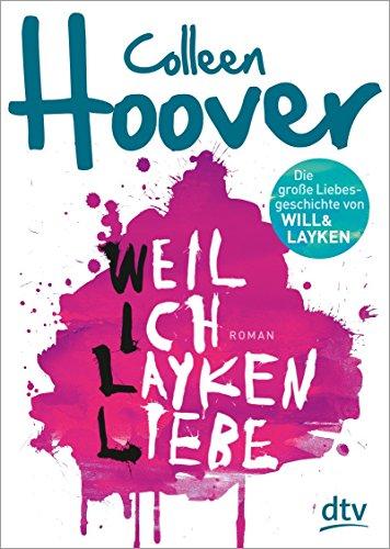 Buchseite und Rezensionen zu 'Weil ich Layken liebe: Roman' von Colleen Hoover