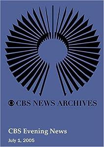 CBS Evening News (July 01, 2005)