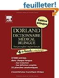 Dorland Dictionnaire m�dical bilingue fran�ais-anglais et anglais-fran�ais (Ancien Prix �diteur : 64 euros)