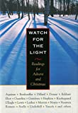 Watch for the Light: Readings for Advent and Christmas