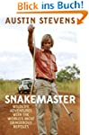 Snakemaster: Wildlife Adventures with...