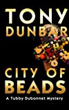 City of Beads (Tubby Dubonnet #2) (Tubby Dubonnet Mystery) (The Tubby Dubonnet Series)