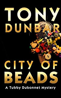 City Of Beads: Tubby Dubonnet Series #2 by Tony Dunbar ebook deal
