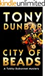City of Beads: Tubby Dubonnet Series...