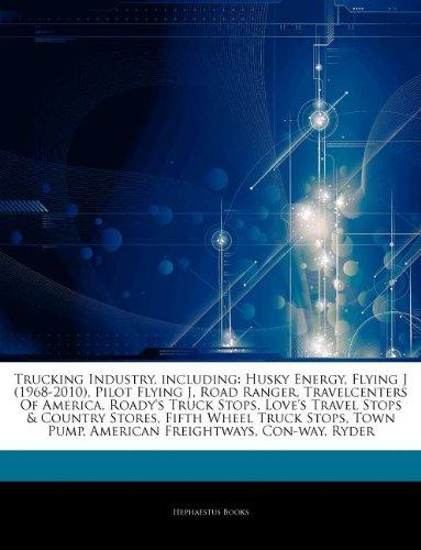 articles-on-trucking-industry-including-husky-energy-flying-j-1968-2010-pilot-flying-j-road-ranger-t