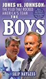 img - for The Boys: Jones vs Johnson - The Feud that Rocked America's Team by Skip Bayless (1994-05-03) book / textbook / text book