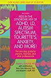 Kids in the Syndrome Mix of ADHD, LD, Autism Spectrum, Tourette's, Anxiety, and More!: The one-stop guide for parents, teachers, and other professionals