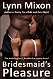 Bridesmaid's Pleasure - An Erotic Story (Public Sex)