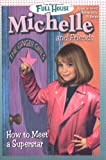 img - for How to Meet a Superstar (Full House Michelle and Friends) book / textbook / text book
