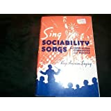 Sing Sociability Songs for Camps-homes communities and schools ~ various composers