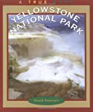 Yellowstone National Parks (True Books : National Parks)