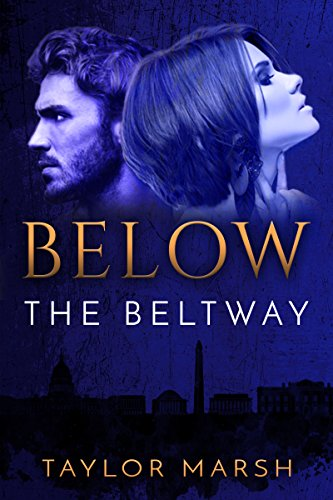 Trump isn't the only one stirring the pot in Washington, D.C.  Taylor Marsh's sexy suspenseful romance Below The Beltway (The Beltway Modern Millionaire Romance Series Book 1). Because half the fun of foreplay is the verbal jousting.