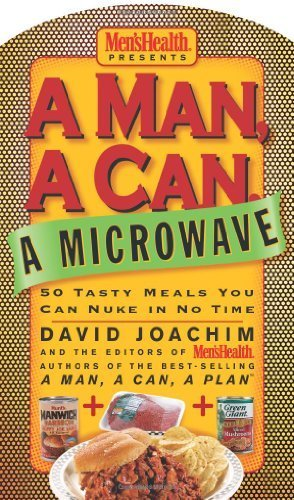 A Man, a Can, a Microwave: 50 Tasty Meals You Can Nuke in No Time (Man, a Can... Series) by Joachim, David, The Editors of Men's Health (unknown Edition) [Boardbook(2004)] (Man Can Microwave compare prices)