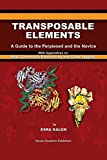 img - for Transposable Elements: A Guide to the Perplexed and the Novice With Appendices on RNAi, Chromatin Remodeling and Gene Tagging book / textbook / text book