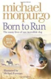 Michael Morpurgo Born To Run by Morpurgo, Michael (2008)