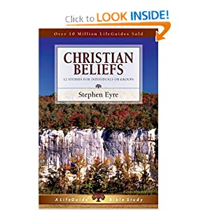 Christian Beliefs (Lifeguide Bible Studies) Stephen Eyre
