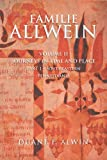 img - for FAMILIE ALLWEIN: Volume 2: Journeys in Time & Place - Part 1 book / textbook / text book