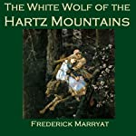 The White Wolf of the Hartz Mountains | Frederick Marryat