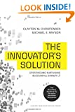 Innovator's Solution, Revised and Expanded: Creating and Sustaining Successful Growth