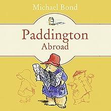 Paddington Abroad Audiobook by Michael Bond Narrated by Hugh Bonneville