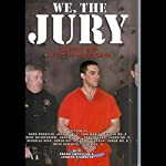 We, the Jury: Deciding the Scott Peterson Case |  various