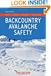 Backcountry Avalanche Safety: Skiers,...