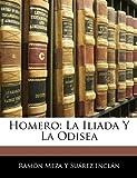 Homero: La Iliada y La Odisea (Spanish Edition)