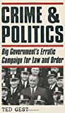 img - for Crime & Politics: Big Government's Erratic Campaign for Law and Order book / textbook / text book