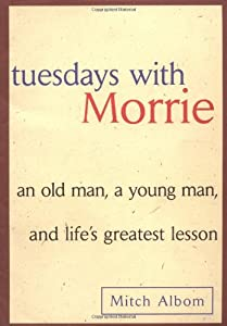 Cover of &quot;Tuesdays with Morrie: An Old Ma...