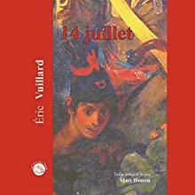 14 juillet | Livre audio Auteur(s) : Éric Vuillard Narrateur(s) : Marc Hamon