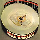 Nice N Greasy by ATOMIC ROOSTER (2008-02-26)