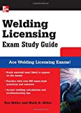 Welding Licensing Exam Study Guide (McGraw-Hills Welding Licensing Exam Study Guide)
