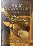 Spinning Gossamer Threads: The Yarns of Orenburg