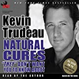 img - for Natural Cures 'They' Don't Want You to Know About book / textbook / text book