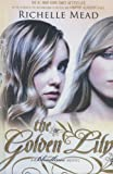 The Golden Lily (Turtleback School & Library Binding Edition) (Bloodlines)
