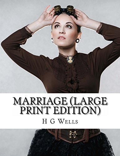 Marriage (Large Print Edition): (H G Wells Masterpiece Collection)