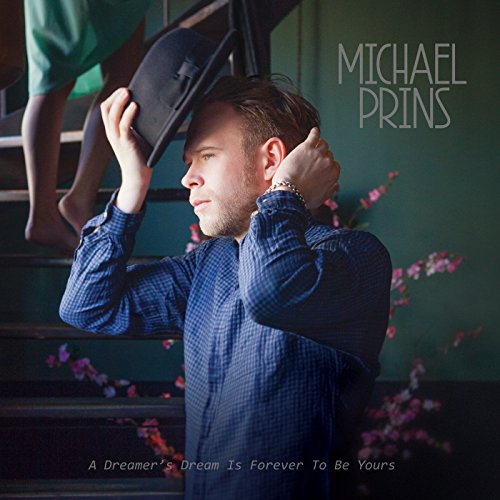 Michael Prins-A Dreamers Dream Is Forever To Be Yours-CD-FLAC-2015-JLM Download