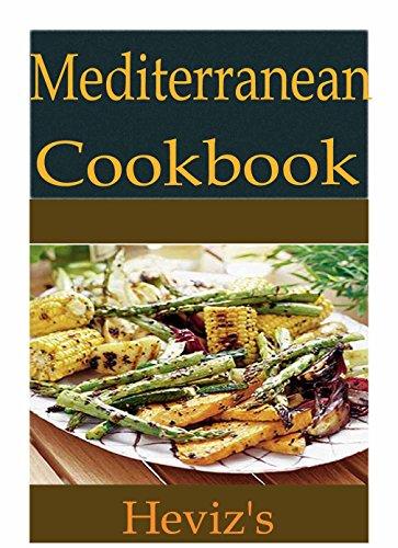Mediterranean Cooking 101: Delicious, Low Budget, Mouth Watering Mediterranean Cooking Cookbook PDF